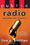 Public Radio: Behind the Voices (1593151438) by Phillips, Lisa