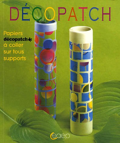 livre d copatch papiers coller sur tous supports. Black Bedroom Furniture Sets. Home Design Ideas