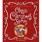The Kingfisher Book of Classic Christmas Storiesby Ian Whybrow