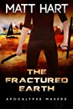 The Fractured Earth (Apocalypse Makers) (Volume 1)
