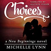 Choices: New Beginnings, Book 1 | Michelle Lynn
