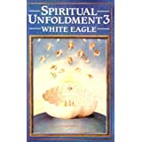 Spiritual Unfoldment: The Way to the Inner Mysteries v. 3by White Eagle