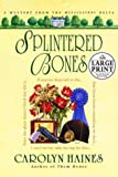 Splintered Bones (Random House Large Print) (0375432485) by Haines, Carolyn