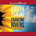 Earth Psalms | Francine Rivers,Karin Stock Buursma