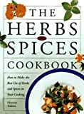 Herbs & Spices: How to Make the Best Use of Herbs and Spices in Your Cooking Sybil Schonfeldt