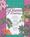 echange, troc Alain Delavie, Michel Beauvais, Philippe Bonduel, Annie Laguerie - Le traité Rustica des Plantes d'intérieur
