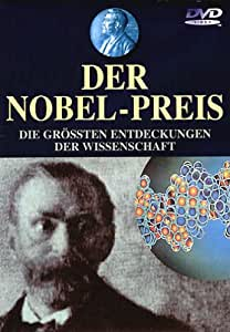Der Nobel-Preis: Die grössten Entdeckungen der Wissenschaft