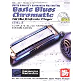 Mel Bay presents Basic Blues Chromatic for the Diatonic Player: Level 3, Complete Blues Harmonica Lesson Series