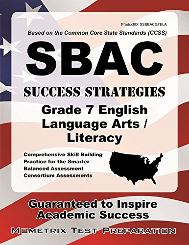 SBAC Success Strategies Grade 7 English Language Arts/Literacy Study Guide: SBAC Test Review for the Smarter Balanced As