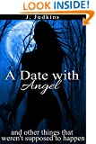 A Date with Angel: and other things that weren't supposed to happen (A Romantic Comedy)
