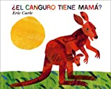 Eric Carle ¿El Canguro Tiene Mamá? (Does a Kangaroo Have a Mother Too?)