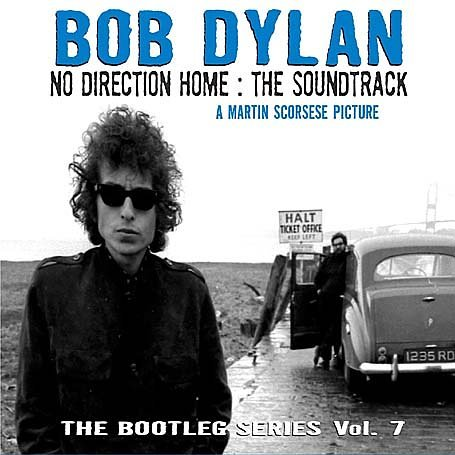 Bob Dylan - The Bootleg Series, Vol. 7: No Direction Home - The Soundtrack Disc 1 - Zortam Music