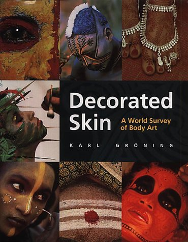 Decorated Skin: A World Survey of Body Art