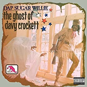 Ghost of Davy Crockett [Explicit]