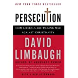 Persecution: How Liberals Are Waging War Against Christianity ~ David Limbaugh