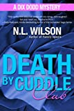 Death by Cuddle Club: A Dix Dodd Mystery (Dix Dodd Mysteries Book 3)