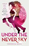 Veronica Rossi Under The Never Sky: Under the Never Sky : Book 01