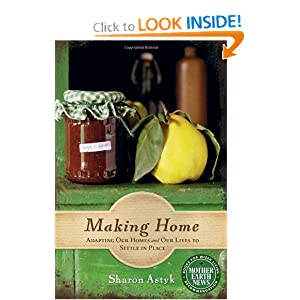 Download book Making Home: Adapting Our Homes and Our Lives to Settle in Place (Mother Earth News Books for Wiser Living)