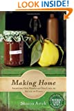 Making Home: Adapting Our Homes and Our Lives to Settle in Place (Mother Earth News Books for Wiser Living)