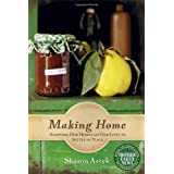 Making Home: Adapting Our Homes and Our Lives to Settle in Place (Mother Earth News Books for Wiser Living) ~ Sharon Astyk