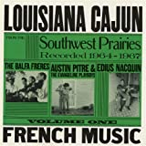 Louisiana Cajun French Music from the Southwest Prairies, V. 1
