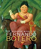 img - for The Baroque World of Fernando Botero book / textbook / text book