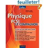 Physique Le compagnon PCSI: Essentiel du cours, Méthodes, Erreurs à éviter, QCM, Exercices et Sujets de concours...