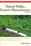 Nature Walks In Eastern Massachusetts, 2nd: Nature-rich Walks within and Hour of Boston, features the Bay Circuit