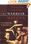 The Warrior Method:A Program For Rear...