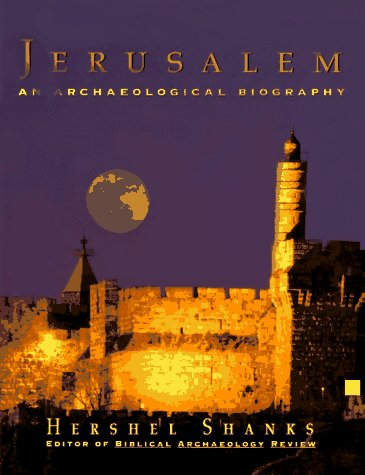 Jerusalem: An Archaeological Biography