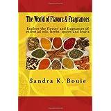 The World of Flavors & Fragrances ~ Sandra K. Bouie