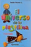 El universo de la plastilina (Spanish Edition)