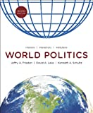 World Politics: Interests, Interactions, Institutions (Second Edition) (0393912388) by Frieden, Jeffry A.