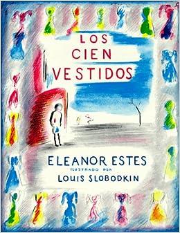Los Cien Vestidos (Spanish Edition): Eleanor Estes: 9781880507155