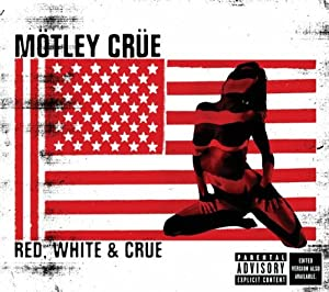 Red, White, & Crue from Hip-O Records