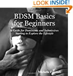 Bdsm Basics for Beginners - A Guide f...