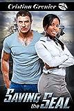 Saving the Seal: A BWWM Navy Seal Interracial Romance
