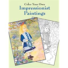 Color Your Own Impressionist Paintings (Dover Pictorial Archives)