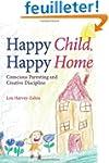 Happy Child, Happy Home: Conscious Pa...