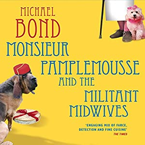 Monsieur Pamplemousse and the Militant Midwives Hörbuch