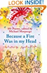 Because a Fire Was in My Head: 101 Po...