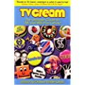 TV Cream: The Ultimate Guide to 70s and 80s Pop Culture