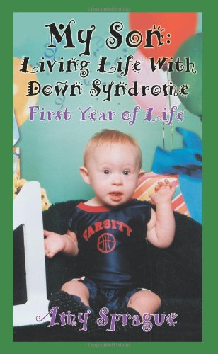 My Son: Living Life With Down Syndrome, First Year of Life