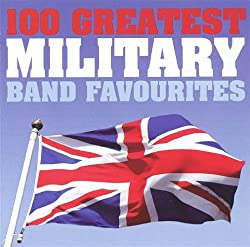 Various Artists: 100 Greatest Military Band Favorites