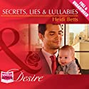 Secrets, Lies & Lullabies (       UNABRIDGED) by Heidi Betts Narrated by Laurence Bouvard