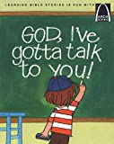 God, I've Gotta Talk to You - Arch Books (0758608802) by Anne Jennings