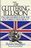 Glittering Illusion: English Sympathy for the Southern Confederacy (0895265524) by Vanauken, Sheldon