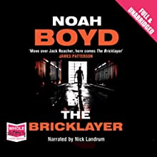The Bricklayer (       UNABRIDGED) by Noah Boyd Narrated by Nick Landrum