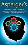 img - for Asperger's: The Complete Guide To Asperger Syndrome - How To Treat And Help Your Loved One Cope With Asperger's Disorder (Asperger Syndrome, Autism Spectrum Disorders, Aspergers Relationships) book / textbook / text book