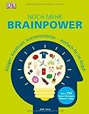 Noch mehr Brainpower: Klüger, kreativer, konzentrierter - einfach fit im Kopf!